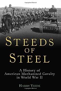 Steeds of Steel: A History of American Mechanized Cavalry in World War II