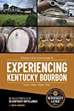 Whiskey Lore s Travel Guide to Experiencing Kentucky Bourbon: Learn, Plan, Taste, Tour