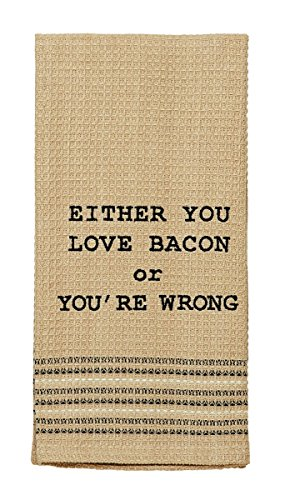 Olivia's Heartland Love Bacon Or You're Wrong Dishtowel - Country Farmhouse Kitchen Funny Dish Towels