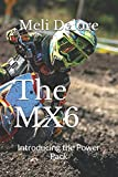 The MX 6: Introducing the Power Pack
