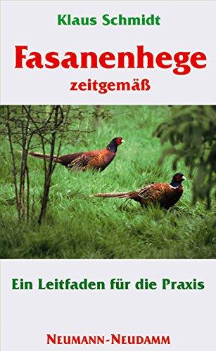Fasanenhege zeitgemäss: Ein Leitfaden für die Praxis -  Fasanenrassen, Tipps zur Auswilderung,...