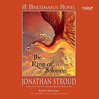 The Ring of Solomon     A Bartimaeus Novel, Book 4              De :                                                                                                                                 Jonathan Stroud                               Lu par :                                                                                                                                 Simon Jones                      Durée : 12 h et 37 min     2 notations     Global 5,0
