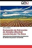Evaluación de Extracción de Almidón (Manihot esculenta) por Vía Seca: Alternativa de procesamiento a la extracción de almidón de yuca por vía húmeda