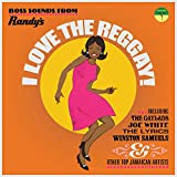 I Love The Reggay! Bosssounds From Randy'S...