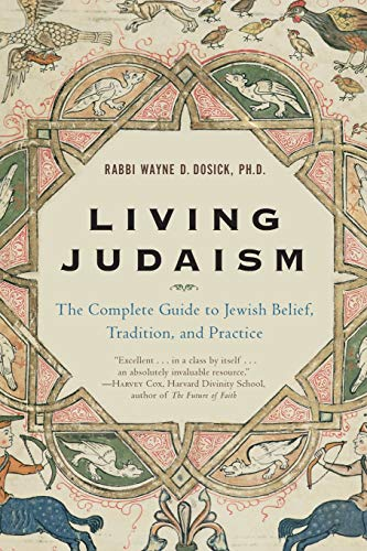 Compare Textbook Prices for Living Judaism: The Complete Guide to Jewish Belief, Tradition, and Practice Illustrated Edition ISBN 9780060621797 by Dosick, Wayne D.