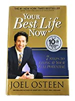 Your Best Life Now: 7 Steps to Living at Your Full Potential by Joel Osteen(2014-08-05)