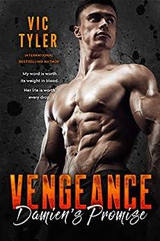Damien's Promise: A Dark Romantic Suspense (VENGEANCE Book 1) by [Vic Tyler]