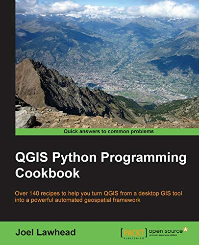 QGIS Python Programming Cookbook (English Edition): Over 140 recipes to help you turn QGIS from a desktop GIS tool into a powerful automated geospatial framework