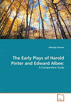 The Early Plays of Harold Pinter and Edward Albee:: A Comparative Study