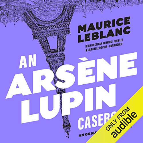 An Arsène Lupin Casebook audiobook cover art
