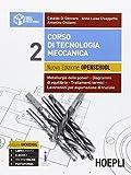 Corso di tecnologia meccanica. Ediz. openschool. Per gli Ist. tecnici industriali. Con e-book. Con espansione online: 2