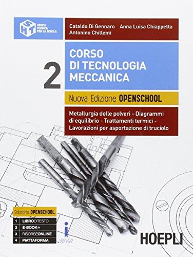 Corso di tecnologia meccanica. Ediz. openschool. Per gli Ist. tecnici industriali. Con e-book. Con espansione online (Vol. 2)