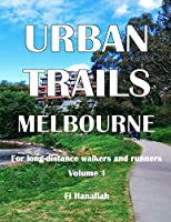 Urban Trails Melbourne: For long-distance walkers and runners