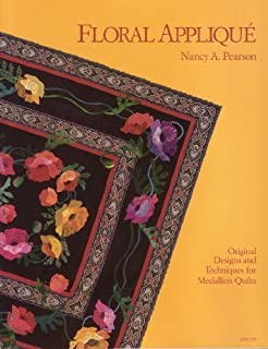 Floral Applique: Original Designs and Techniques for Medallion Quilts