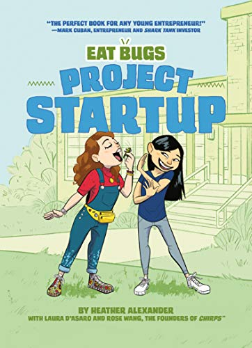 Project Startup #1 (Eat Bugs) - Kindle edition by D'Asaro, Laura, Wang,  Rose, Alexander, Heather, Flores, Vanessa. Children Kindle eBooks @ Amazon .com.
