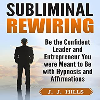 Subliminal Rewiring: Be the Confident Leader and Entrepreneur You were Meant to Be with Hypnosis and Affirmations cover art