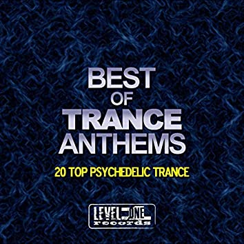 Best Of Trance Anthems (20 Top Psychedelic Trance)