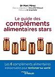 Le guide des compléments alimentaires stars: Vitamine C, vitamine D, magnésium, zinc, oméga-3 et coenzyme Q10 - Les 6 compléments alimentaires indispensables pour renforcer sa santé (EYROLLES)