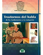 Trastornos del habla. de Los Fundamentos: 7 (Lenguaje, Comunicación y Logopedia)