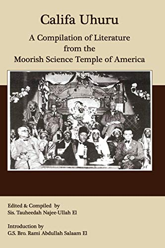 Califa Uhuru: A Compilation of Literature from the Moorish Science Temple of America