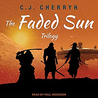 The Faded Sun Trilogy                   By:                                                                                                                                 C. J. Cherryh                               Narrated by:                                                                                                                                 Paul Woodson                      Length: 30 hrs and 30 mins     87 ratings     Overall 4.7