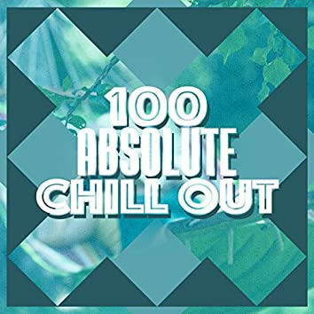 100 Absolute Chill Out