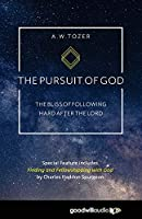 The Pursuit of God: The Bliss of Following Hard After the Lord