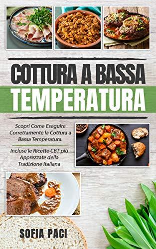 Cottura a Bassa Temperatura: Scopri Come Eseguire Correttamente la Cottura a Bassa Temperatura