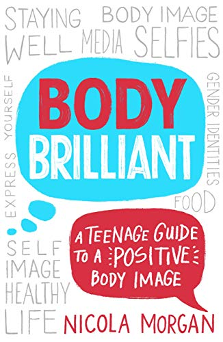 Body Brilliant: A Teenage Guide to a Positive Body Image eBook ...