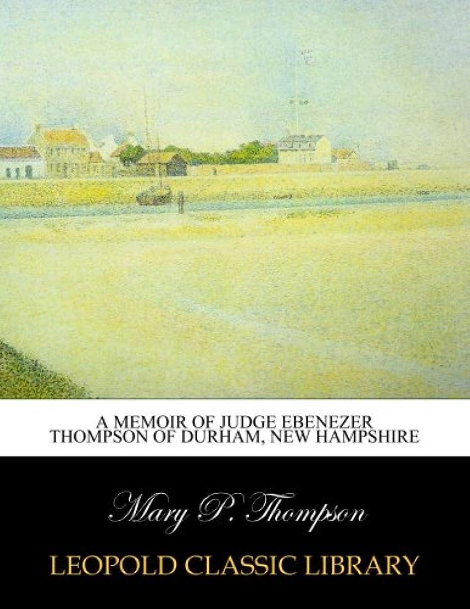 フレームワーク学士バストA memoir of Judge Ebenezer Thompson of Durham, New Hampshire