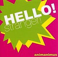 HELLO!stranger!