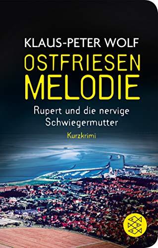 Ostfriesenmelodie: Rupert und die nervige Schwiegermutter. Ein Kurzkrimi (Fischer Taschenbibliothek)