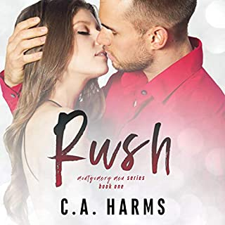 Rush     Montgomery Men Series, Book 1              By:                                                                                                                                 C.A. Harms                               Narrated by:                                                                                                                                 Sarah Puckett                      Length: 6 hrs and 42 mins     10 ratings     Overall 4.9