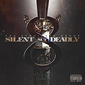 Silent but Deadly 8