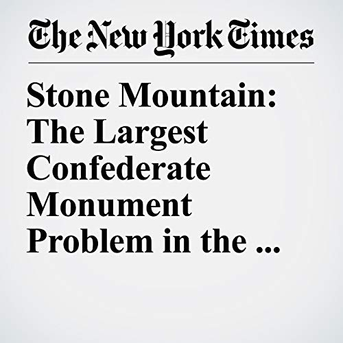 Stone Mountain: The Largest Confederate Monument Problem in the World audiobook cover art