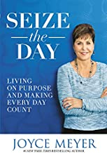 Seize the Day: Living on Purpose and Making Every Day Count