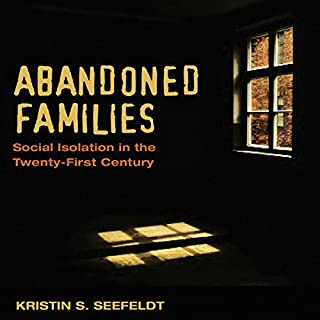 Abandoned Families: Social Isolation in the Twenty-First Century cover art