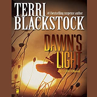 Dawn's Light     Restoration, Book 4              By:                                                                                                                                 Terri Blackstock                               Narrated by:                                                                                                                                 Susie Breck                      Length: 10 hrs and 46 mins     312 ratings     Overall 4.7