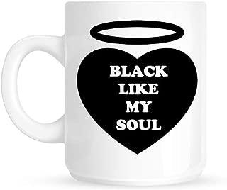 Black Like My Soul Mug -11oz Ceramic Coffee Novelty Mug/Tea Cup, High Gloss