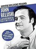 John Belushi. La biografia definitiva.: 1
