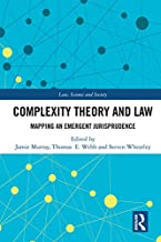 Complexity Theory and Law: Mapping an Emergent Jurisprudence (Law, Science and Society)