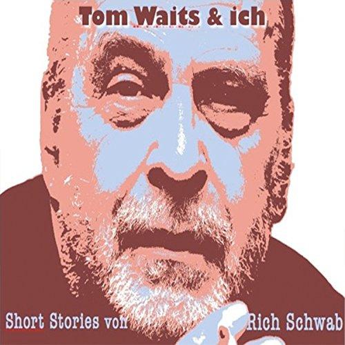 Tom Waits & ich Titelbild