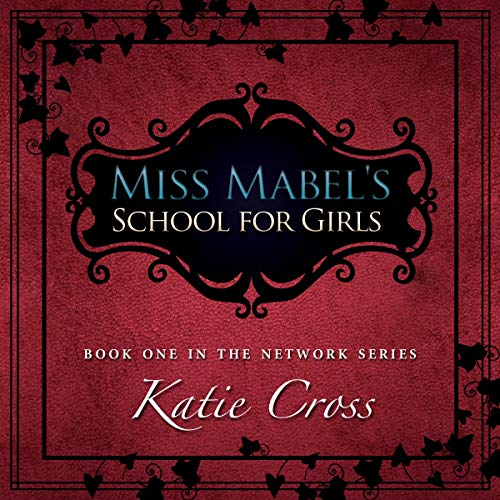 Miss Mabel's School for Girls Audiobook By Katie Cross cover art