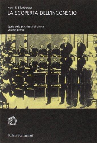 La scoperta dell'inconscio. Storia della psichiatria dinamica (2 Volumi)