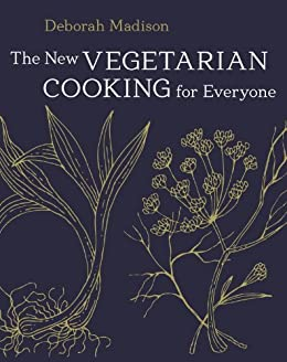 The New Vegetarian Cooking for Everyone: [A Cookbook] by [Deborah Madison]