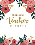 Teacher Planner 2020-2021: Flowers Pretty Cover | July 2020 - June 2021 Academic Year Lesson Plan and Record Book | Daily Weekly Monthly Planner ... for Teachers 2020-2021 Weekly and Monthly)