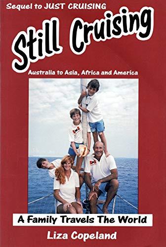 Still Cruising: Australia to Asia, Africa and America (English Edition)