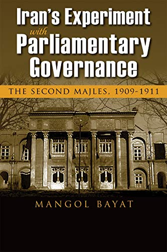 Compare Textbook Prices for Iran's Experiment with Parliamentary Governance: The Second Majles, 1909-1911 Modern Intellectual and Political History of the Middle East  ISBN 9780815636861 by Bayat, Mangol