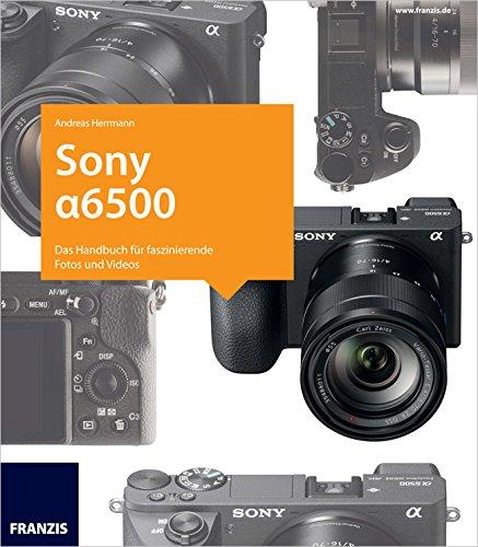 Kamerabuch Sony Alpha 6500 (German Edition)