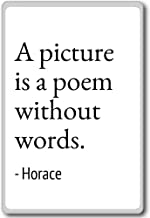 A picture is a poem without words.... - Horace - quotes fridge magnet, White